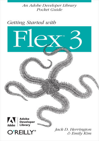 Okładka książki Getting Started with Flex 3. An Adobe Developer Library Pocket Guide for Developers