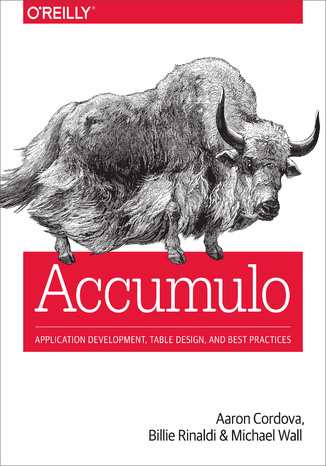 Okładka książki/ebooka Accumulo. Application Development, Table Design, and Best Practices