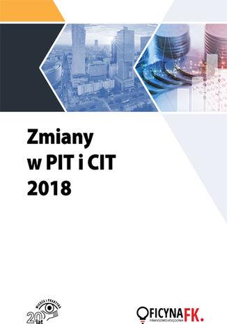 Okładka książki/ebooka Zmiany w PIT i CIT 2018