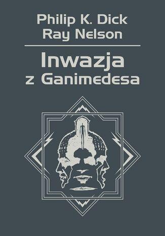 Okładka książki/ebooka Inwazja z Ganimedesa