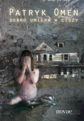 Okładka książki/ebooka Dobro umiera w ciszy