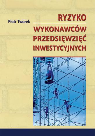 Okładka książki/ebooka Ryzyko wykonawców przedsięwzięć inwestycyjnych