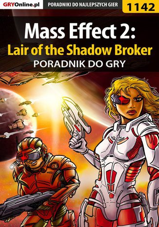 Okładka książki/ebooka Mass Effect 2: Lair of the Shadow Broker - poradnik do gry