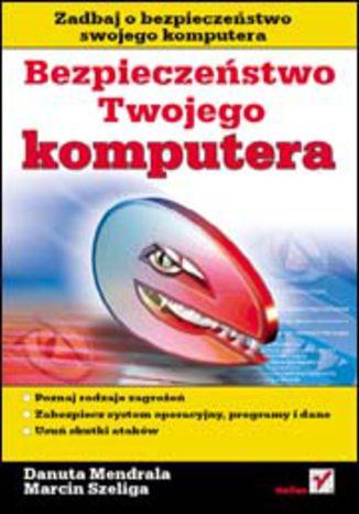 Okładka książki/ebooka Bezpieczeństwo Twojego komputera