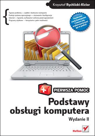 Okładka książki/ebooka Podstawy obsługi komputera. Pierwsza pomoc. Wydanie II