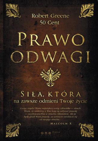 Okładka książki/ebooka Prawo odwagi. Siła, która na zawsze odmieni Twoje życie