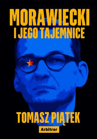 Okładka książki/ebooka Morawiecki i jego tajemnice