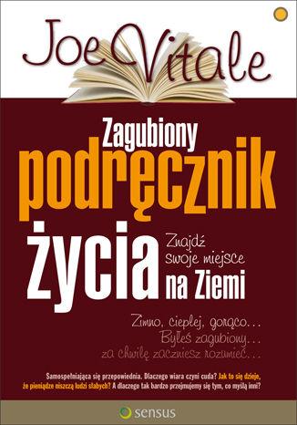 Okładka książki/ebooka Zagubiony podręcznik życia. Znajdź swoje miejsce na Ziemi
