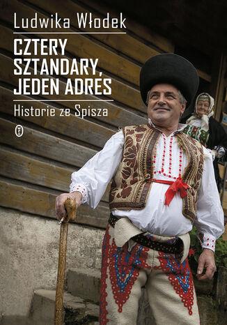 Okładka książki/ebooka Cztery sztandary, jeden adres. Historie ze Spisza