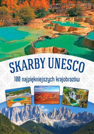 Okładka książki/ebooka Skarby UNESCO. 100 najpiękniejszych krajobrazów
