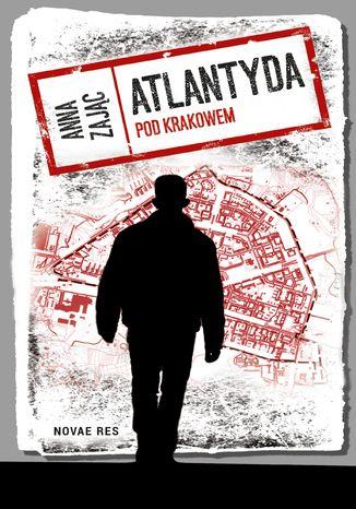 Okładka książki/ebooka Atlantyda pod Krakowem