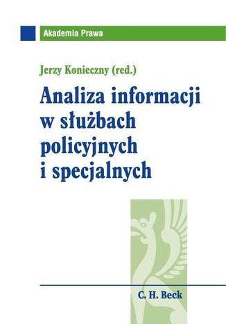 Okładka książki/ebooka Analiza informacji w służbach policyjnych i specjalnych