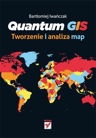 Okładka książki/ebooka Quantum GIS. Tworzenie i analiza map