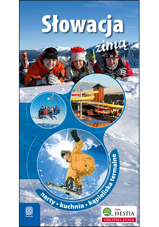 Okładka książki/ebooka Słowacja zimą. Narty. Kuchnia. Kąpieliska termalne. Wydanie 3