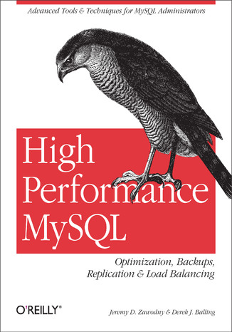 Okładka książki/ebooka High Performance MySQL. Optimization, Backups, Replication, Load Balancing & More