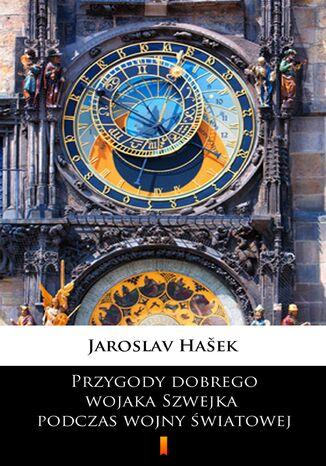 Okładka książki/ebooka Przygody dobrego wojaka Szwejka podczas wojny światowej