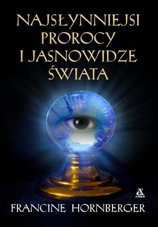 Okładka książki/ebooka Najsłynniejsi prorocy i jasnowidze świata