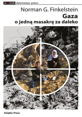 Okładka książki/ebooka Gaza - o jedną masakrę za daleko