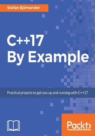 Okładka książki/ebooka C++17 By Example