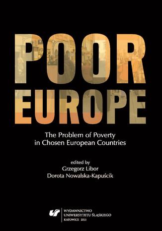 Okładka książki/ebooka Poor Europe. The Problem of Poverty in Chosen European Countries