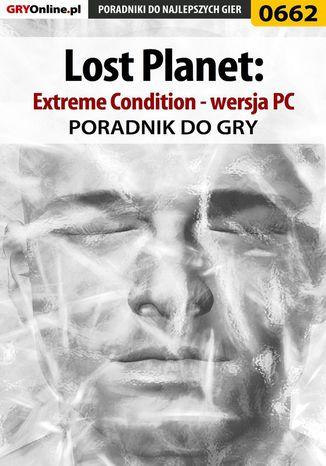 Okładka książki/ebooka Lost Planet: Extreme Condition - PC - poradnik do gry