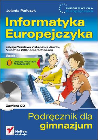 Okładka książki Informatyka Europejczyka. Podręcznik dla gimnazjum. Edycja: Windows Vista, Linux Ubuntu, MS Office 2007, OpenOffice.org. Wydanie II