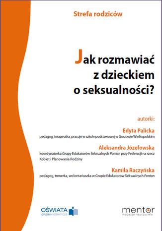 Okładka książki/ebooka Jak rozmawiać z dzieckiem o seksualności?