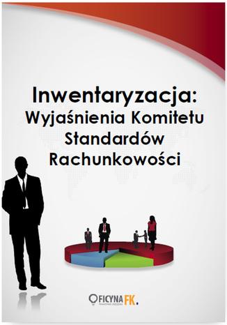 Okładka książki/ebooka Inwentaryzacja: Wyjaśnienia Komitetu Standardów Rachunkowości
