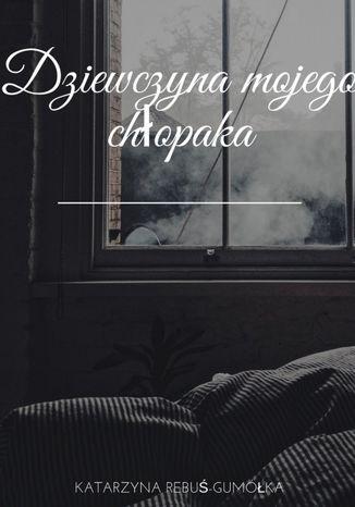 Okładka książki/ebooka Dziewczynamojego chłopaka