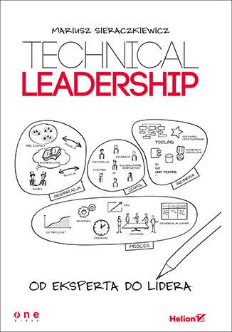 Okładka książki Technical Leadership. Od eksperta do lidera