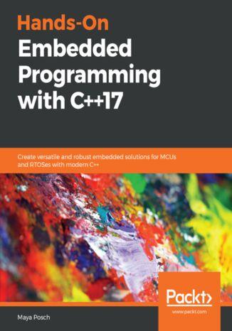 Okładka książki/ebooka Hands-On Embedded Programming with C++17