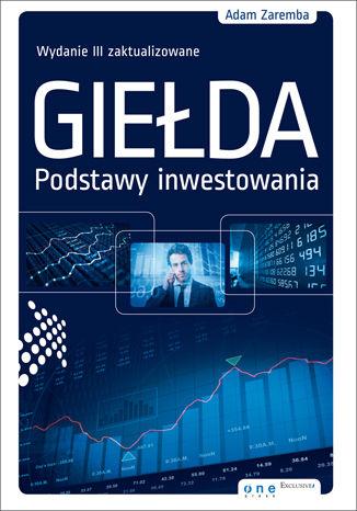 Okładka książki/ebooka Giełda. Podstawy inwestowania. Wydanie III zaktualizowane. Książka z autografem