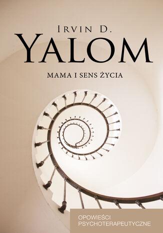 Okładka książki/ebooka Mama i sens życia. Opowieści psychoterapeutyczne