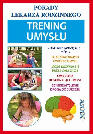 Okładka książki/ebooka Trening umysłu. Porady lekarza rodzinnego