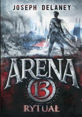 Okładka książki/ebooka Arena 13 Tom 2 Rytuał