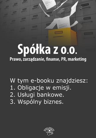 Okładka książki/ebooka Spółka z o.o. Prawo, zarządzanie, finanse, PR, marketing, wydanie specjalne styczeń 2014 r