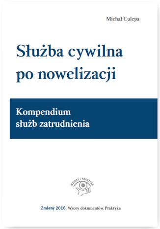 Okładka książki/ebooka Służba cywilna po nowelizacji. Kompendium służb zatrudnienia