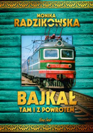 Okładka książki/ebooka Bajkał tam i z powrotem