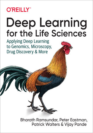 Okładka książki Deep Learning for the Life Sciences. Applying Deep Learning to Genomics, Microscopy, Drug Discovery, and More