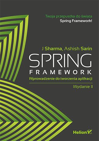 Okładka książki/ebooka Spring Framework. Wprowadzenie do tworzenia aplikacji. Wydanie II