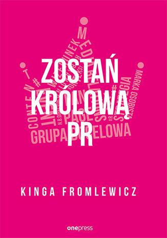 Okładka książki/ebooka Zostań królową PR