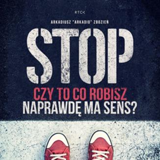 Okładka książki Stop! Czy to co robisz naprawdę ma sens?