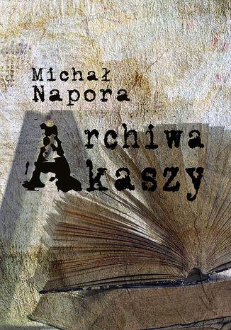 Okładka książki/ebooka Archiwa Akaszy