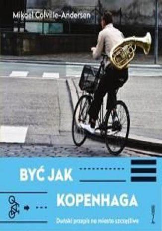 Okładka książki/ebooka Być jak Kopenhaga