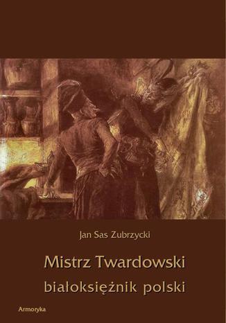 Okładka książki/ebooka Mistrz Twardowski białoksiężnik polski