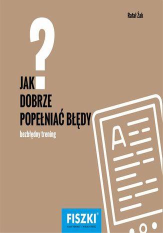 Okładka książki/ebooka Jak dobrze popełniać błędy?