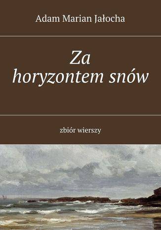 Okładka książki/ebooka Za horyzontemsnów