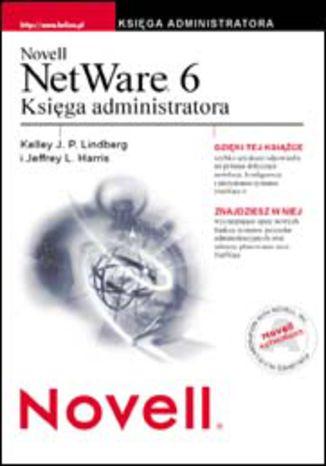 Okładka książki Novell NetWare 6. Księga administratora