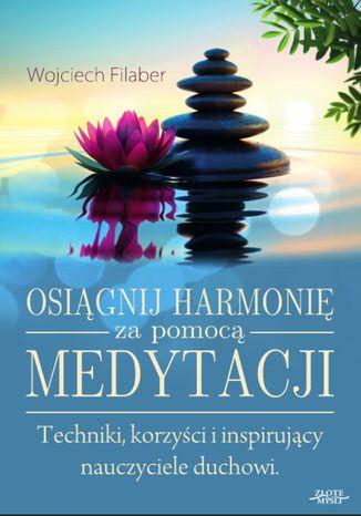 Okładka książki/ebooka Osiągnij harmonię za pomocą medytacji