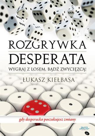 Okładka książki/ebooka Rozgrywka desperata